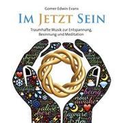 Cover-Bild zu Evans, Gomer Edwin (Komponist): Im Jetzt sein