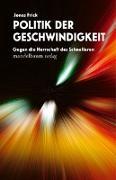 Cover-Bild zu Frick, Jonas: Politik der Geschwindigkeit