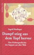 Cover-Bild zu Haslinger, Ingrid: Dampf stieg aus dem Topf hervor