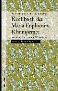Cover-Bild zu Kolmer, Franziska (Hrsg.): Kochbuch der Maria Euphrosina Khumperger