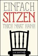 Cover-Bild zu Thich Nhat Hanh: Einfach sitzen