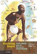 Cover-Bild zu Peabody, Rebecca: Visualizing Empire - Africa, Europe, and the Politics of Representation