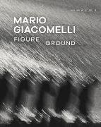 Cover-Bild zu Heckert, Virginia: Mario Giacomelli - Figure/Ground