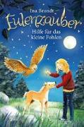 Cover-Bild zu Brandt, Ina: Eulenzauber (6). Hilfe für das kleine Fohlen