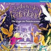 Cover-Bild zu Brandt, Ina: Zaubereulen in Federland (2). Die Magie des Feuerbrunnens (Audio Download)
