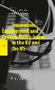 Cover-Bild zu Addison, John T. (Hrsg.): Innovation, Employment and Growth Policy Issues in the EU and the US (eBook)