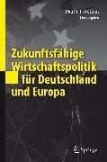 Cover-Bild zu Welfens, Paul J.J. (Hrsg.): Zukunftsfähige Wirtschaftspolitik für Deutschland und Europa (eBook)