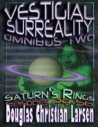 Cover-Bild zu Larsen, Douglas Christian: Vestigial Surreality: Omnibus Two: Saturn's Rings: Episodes 29-56 (eBook)