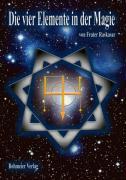 Cover-Bild zu Raskasar, Frater: Die vier Elemente in der Magie
