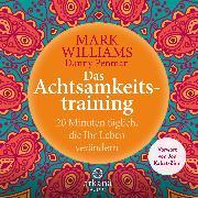 Cover-Bild zu Williams, Mark: Das Achtsamkeitstraining (Audio Download)