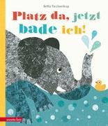 Cover-Bild zu Teckentrup, Britta: Platz da, jetzt bade ich!