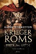 Cover-Bild zu Sidebottom, Harry: Krieger Roms - Feuer im Osten (eBook)