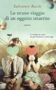 Cover-Bild zu Basile, Salvatore: Lo strano viaggio di un oggetto smarrito