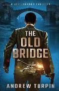 Cover-Bild zu Turpin, Andrew: The Old Bridge: A Joe Johnson Thriller, Book 2