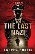Cover-Bild zu Turpin, Andrew: The Last Nazi: A Joe Johnson Thriller, Book 1