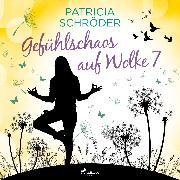 Cover-Bild zu Schröder, Patricia: Gefühlschaos auf Wolke 7 (Audio Download)