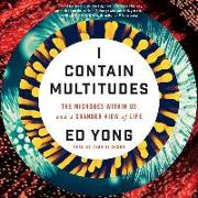 Cover-Bild zu Yong, Ed: I Contain Multitudes: The Microbes Within Us and a Grander View of Life