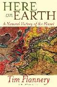 Cover-Bild zu Flannery, Tim: Here on Earth: A Natural History of the Planet