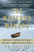 Cover-Bild zu Flannery, Tim: The Weather Makers: How Man Is Changing the Climate and What It Means for Life on Earth