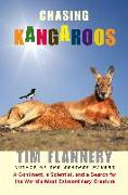 Cover-Bild zu Flannery, Tim: Chasing Kangaroos: A Continent, a Scientist, and a Search for the World's Most Extraordinary Creature