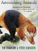 Cover-Bild zu Flannery, Tim: Astonishing Animals: Extraordinary Creatures and the Fantastic Worlds They Inhabit