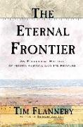 Cover-Bild zu Flannery, Tim: The Eternal Frontier: An Ecological History of North America and Its Peoples