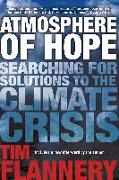 Cover-Bild zu Flannery, Tim: Atmosphere of Hope: Searching for Solutions to the Climate Crisis