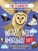 Cover-Bild zu Flannery, Tim: Weird, Wild, Amazing! Sky: Exploring the Incredible World in the Clouds