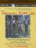 Cover-Bild zu Flannery, Tim: Throwim Way Leg: Tree-Kangaroos, Possums, and Penis Gourds