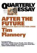 Cover-Bild zu Flannery, Tim: Quarterly Essay 48, After the Future: Australia's New Extinction Crisis