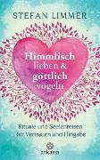 Cover-Bild zu Limmer, Stefan: Himmlisch lieben und göttlich vögeln