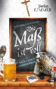 Cover-Bild zu Limmer, Stefan: Die Maß ist voll (eBook)