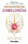 Cover-Bild zu Limmer, Stefan: Wunderwerk Zirbeldrüse (eBook)