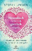 Cover-Bild zu Limmer, Stefan: Himmlisch lieben und göttlich vögeln (eBook)