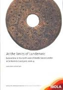 Cover-Bild zu Fowler, Louise: At the Limits of Lundenwic: Excavations in the North-West of Middle Saxon London at St Martin's Courtyard, 2007-8