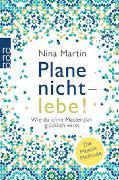 Cover-Bild zu Martin, Nina: Plane nicht - lebe!