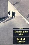 Cover-Bild zu Glauser, Friedrich: Gesprungenes Glas