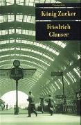 Cover-Bild zu Glauser, Friedrich: König Zucker