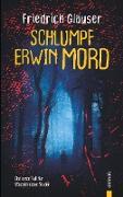 Cover-Bild zu Glauser, Friedrich: Schlumpf Erwin Mord. Friedrich Glauser. Ein Wachtmeister Studer Krimi