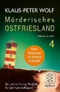 Cover-Bild zu Wolf, Klaus-Peter: Mörderisches Ostfriesland IV. Ann Kathrin Klaasens zehnter bis zwölfter Fall in einem E-Book (eBook)