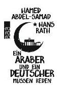 Cover-Bild zu Rath, Hans: Ein Araber und ein Deutscher müssen reden