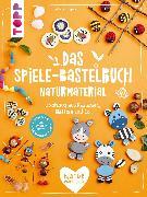 Cover-Bild zu Pypke, Susanne: Das Spiele-Bastelbuch Naturmaterial (eBook)