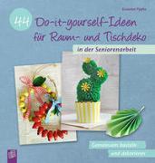 Cover-Bild zu Pypke, Susanne: 44 Do-it-yourself-Ideen für Raum- und Tischdeko in der Seniorenarbeit