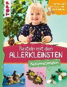 Cover-Bild zu Pypke, Susanne: Basteln mit den Allerkleinsten Naturmaterialien (eBook)