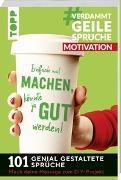 Cover-Bild zu Pypke, Susanne: #VerdammtGeileSprüche MOTIVATION. Einfach mal machen, könnte ja gut werden