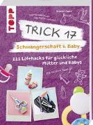 Cover-Bild zu Pypke, Susanne: Trick 17 - Schwangerschaft & Baby