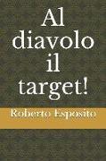 Cover-Bild zu Esposito, Roberto: Al diavolo il target!