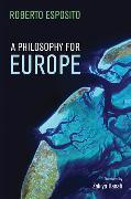 Cover-Bild zu Esposito, Roberto: A Philosophy for Europe
