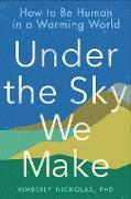 Cover-Bild zu Nicholas, Kimberly: Under the Sky We Make (eBook)