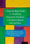 Cover-Bild zu Marchese, Dana D.: A Step-By-Step Guide for Coaching Classroom Teachers in Evidence-Based Interventions (eBook)